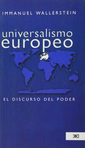 UNIVERSALISMO EUROPEO: EL DISCURSO DEL PODER