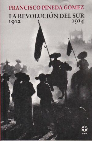 REVOLUCION DEL SUR 1912-1914, LA