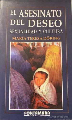 EL ASESINATO DEL DESEO. SEXUALIDAD Y CULTURA
