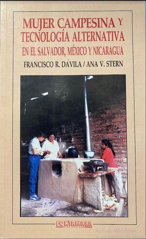 MUJER CAMPESINA Y TECNOLOGÍA ALTERNATIVA EN EL SALVADOR, MÉXICO Y NICARAGUA