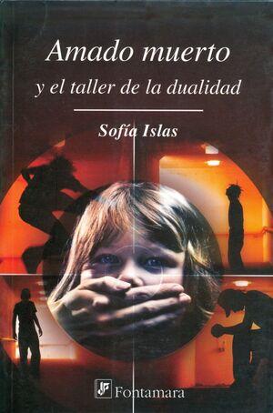 AMADO MUERTO Y EL TALLER DE LA DUALIDAD