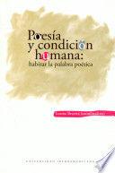 POESÍA Y CONDICIÓN HUMANA: HABITAR LA PALABRA POÉTICA