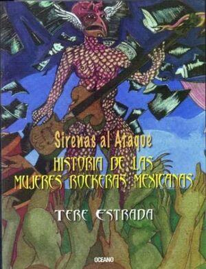 SIRENAS AL ATAQUE. HISTORIA DE LAS ROCKERAS MEXICANAS