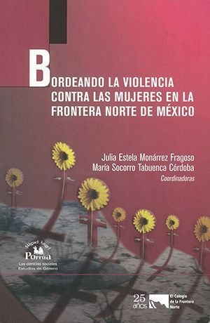 BORDEANDO LA VIOLENCIA CONTRA LAS MUJERES EN LA FRONTERA NORTE DE MEXICO
