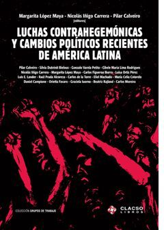 LUCHAS CONTRAHEGEMONICAS Y CAMBIOS POLITICOS RECIENTES DE AMERICA LATINA