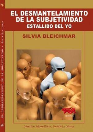EL DESMANTELAMIENTO DE LA SUBJETIVIDAD.. ESTALLIDOS DEL YO