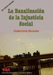 LA BANALIZACIÓN DE LA INJUSTICIA SOCIAL