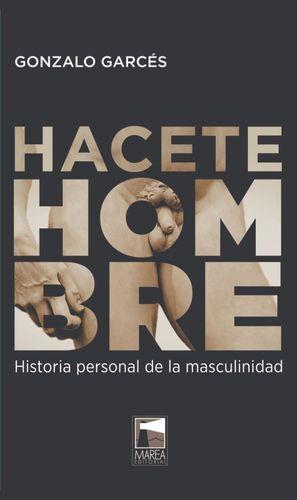 HACETE HOMBRE