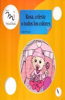 ROSA, CELESTE O TODOS LOS COLORES