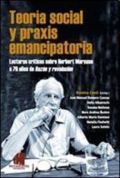 TEORÍA SOCIAL Y PRAXIS EMANCIPATORIA