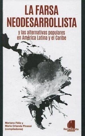 LA FARSA NEODESARROLLISTA Y LAS ALTERNATIVAS POPULARES EN AMÉRICA LATINA Y EL CARIBE