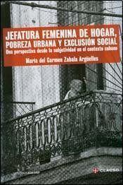 JEFATURA FEMENINA DE HOGAR, POBREZA URBANA Y EXCLUSION SOCIAL