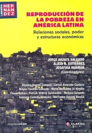 REPRODUCCIÓN DE LA POBREZA EN AMÉRICA LATINA. RELACIONES SOCIALES, PODER Y ESTRU