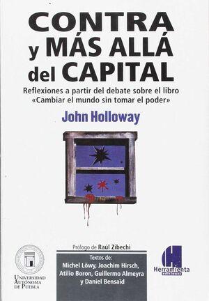 CONTRA Y MÁS ALLÁ DEL CAPITAL : REFLEXIONES A PARTIR DEL DEBATE DEL LIBRO CAMBIAR EL MUNDO SIN TOMAR EL PODER