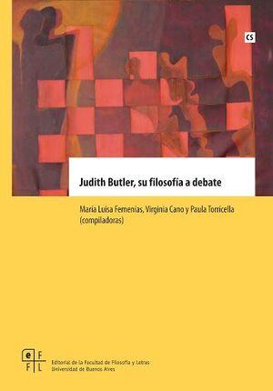JUDITH BUTLER, SU FILOSOFÍA A DEBATE