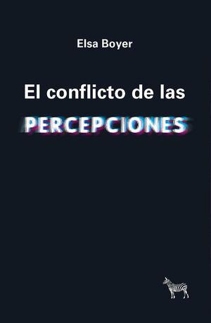 EL CONFLICTO DE LAS PERCEPCIONES