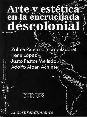 ARTE Y ESTÉTICA EN LA ENCRUCIJADA DESCOLONIAL VOL.1