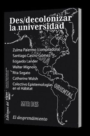 DES/DECOLONIZAR LA UNIVERSIDAD