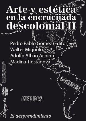 ARTE Y ESTÉTICA EN LA ENCRUCIJADA DESCOLONIAL II