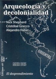ARQUEOLOGÍA Y DECOLONIALIDAD