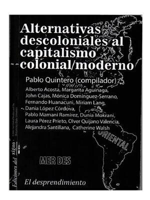 ALTERNATIVAS DESCOLONIALES AL CAPITALISMO COLONIAL/MODERNO