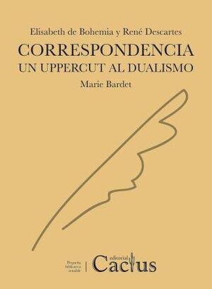 CORRESPONDENCIA. UN UPPERCUT AL DUALISMO