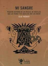 MI SANGRE. PEQUEÑA HISTORIA DE LAS REGLAS, DE AQUELLAS QUE LAS TIENEN Y AQUELLOS QUE LAS HACEN
