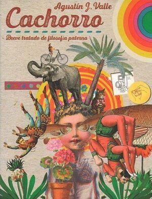 CACHORRO. BREVE TRATADO DE FILOSOFIA PATERNA