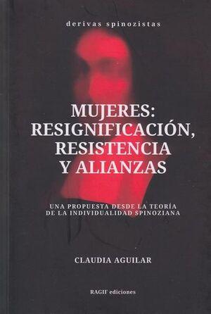 MUJERES: RESIGNIFICACIÓN, RESISTENCIA Y ALIANZAS