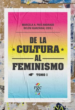 DE LA CULTURA AL FEMINISMO (TOMO 1)