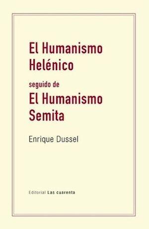 HUMANISMO HELENICO SEGUIDO DE EL HUMANISMO SEMITA