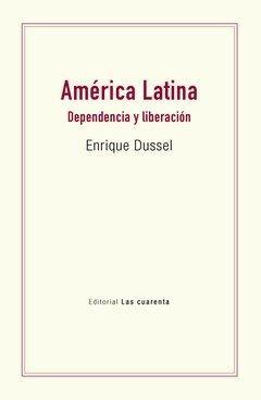 AMERICA LATINA DEPENDENCIA Y LIBERACION