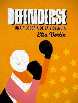 DEFENDERSE. UNA FILOSOFIA DE LA VIOLENCIA