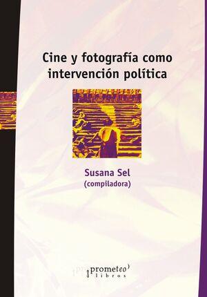 CINE Y FOTOGRAFIA COMO INTERVENCION POLITICA