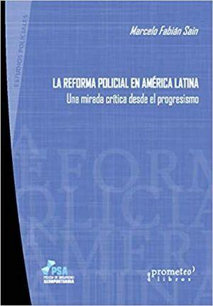 LA REFORMA POLICIAL EN AMÉRICA LATINA