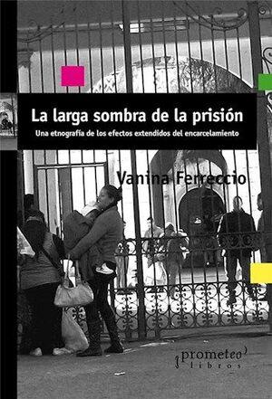 LARGA SOMBRA DE LA PRISIÓN
