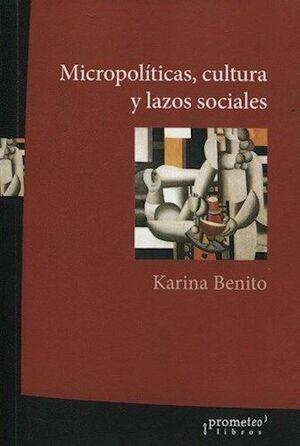 MICROPOLITICAS, CULTURA Y LAZOS SOCIALES