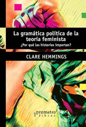 LA GRAMÁTICA POLÍTICA DE LA TEORÍA FEMINISTA
