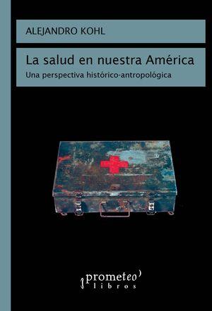 LA SALUD DE NUESTRA AMÉRICA