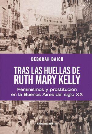 TRAS LAS HUELLAS DE RUTH MARY KELLY