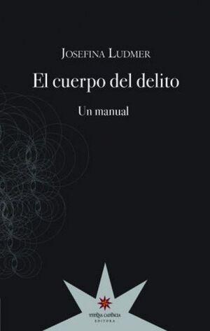 EL CUERPO DEL DELITO. UN MANUAL.