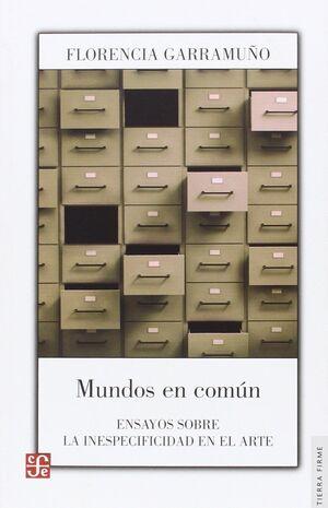 MUNDOS EN COMÚN. ENSAYOS SOBRE LA INESPECIFIDAD EN EL ARTE