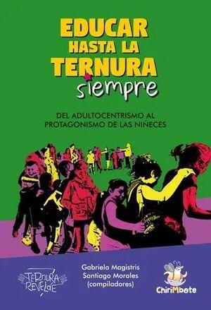 EDUCAR HASTA LA TERNURA SIEMPRE