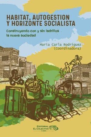 HABITAT, AUTOGESTION Y HORIZONTE SOCIALISTA