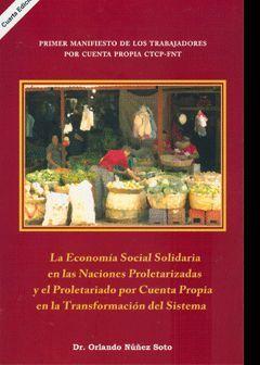 LA ECONOMIA SOCIAL SOLIDARIA EN LAS NACIONES PROLETARIZADAS Y EL PROLETARIADO POR CUENTA PROPIA EN LA TRANSFORMACION DEL SISTEMA